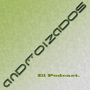 Androizados Podcast
